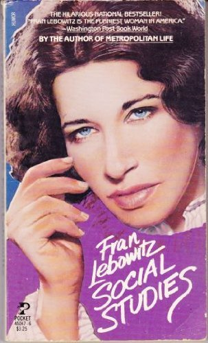 Fran Lebowitz on New York Writers - Social Studies by Fran Lebowitz