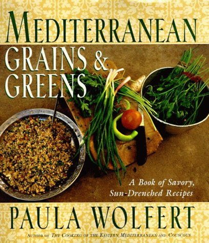 The best books on Spanish and Moorish Cooking - Mediterranean Grains and Greens by Paula Wolfert