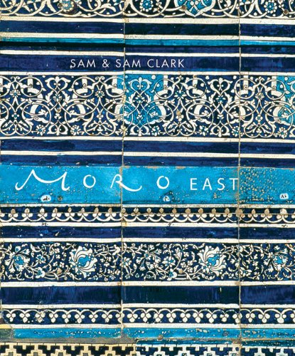 The best books on Spanish and Moorish Cooking - Moro East by Sam and Sam Clark & Samantha Clark
