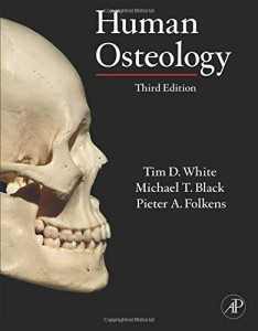 The best books on Prehistory - Human Osteology by Tim D White, Michael T Black and Pieter A Folkens & Tim White