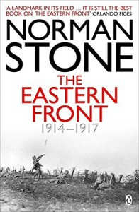 The best books on Turkish History - The Eastern Front 1914-1917 by Norman Stone