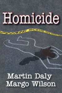 The best books on The Decline of Violence - Homicide by Martin Daly and Margo Wilson