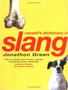 The best books on Slang - Chambers Slang Dictionary by Jonathon Green