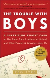 The best books on Educating Your Child - The Trouble With Boys by Peg Tyre