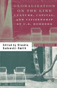 Claudia Sadowski-Smith on Border Stories - Globalization on the Line by Claudia Sadowski-Smith