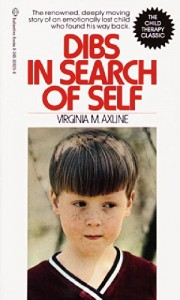 The best books on Play - Dibs in Search of Self by Virginia M Axline
