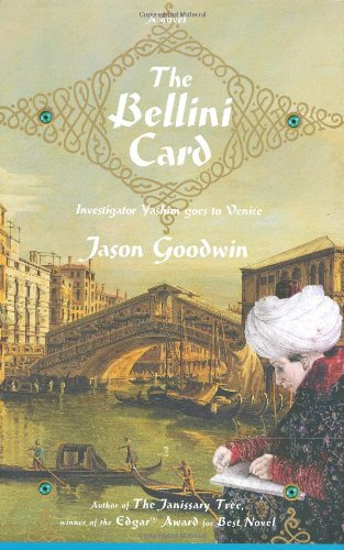 The best books on Turkish History - The Bellini Card by Jason Goodwin