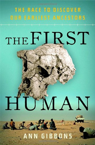 The best books on Prehistory - The First Human by Ann Gibbons