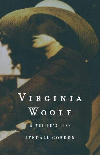 The Best Biographies - Virginia Woolf by Lyndall Gordon