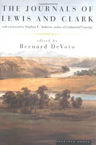 The best books on Prehistory - The Journals of Lewis and Clark by Bernard DeVoto (editor)