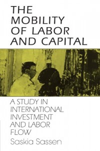 The best books on America's Undocumented Workers - The Mobility of Labor and Capital by Saskia Sassen
