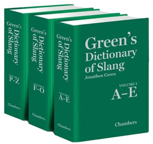 The best books on Slang - Green's Dictionary of Slang by Jonathon Green