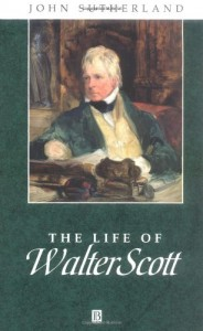The Best Victorian Novels - The Life of Walter Scott by John Sutherland
