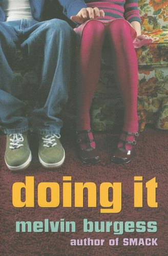 The best books on Children's and Young Adult Fiction: Doing It by Melvin Burgess