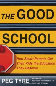 The best books on Educating Your Child - The Good School by Peg Tyre