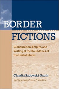 Claudia Sadowski-Smith on Border Stories - Border Fictions by Claudia Sadowski-Smith