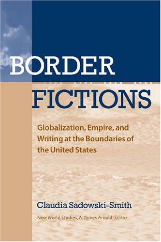 Claudia Sadowski-Smith on Border Stories - Border Fictions by Claudia Sadowski-Smith