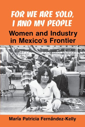The best books on America's Undocumented Workers - For We Are Sold, I and My People by María Patricia Fernández-Kelly