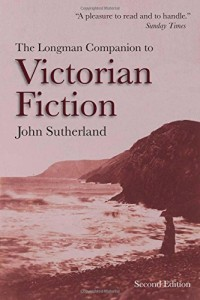 The best books on Victorian Fiction - The Longman Companion to Victorian Fiction by John Sutherland