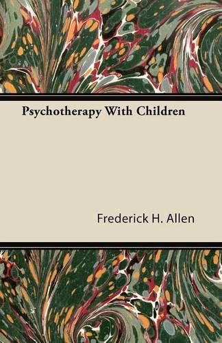The best books on Play - Psychotherapy With Children by Frederick H Allen