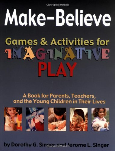 The best books on Play - Make-Believe by Dorothy Singer & Dorothy Singer and Jerome L Singer