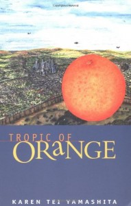Border Stories - Tropic of Orange by Karen Tei Yamashita