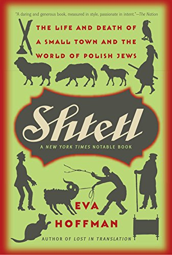 Eva Hoffman recommends the best Memoirs - Shtetl by Eva Hoffman