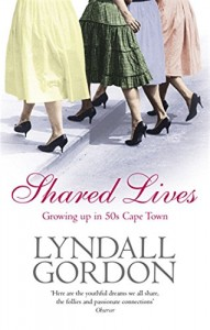 The Best Biographies - Shared Lives by Lyndall Gordon