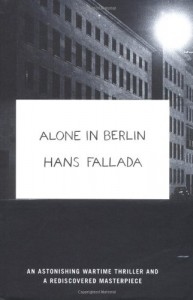 The best books on Freedom of Speech - Alone in Berlin by Hans Fallada
