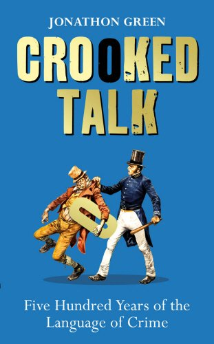 The best books on Slang - Crooked Talk by Jonathon Green