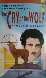 The best books on Children's and Young Adult Fiction: The Cry of the Wolf by Melvin Burgess