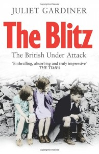 The best books on 1930s Britain - The Blitz by Juliet Gardiner