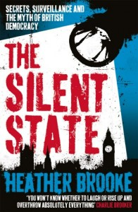 The best books on Holding Power to Account - The Silent State: Secrets, Surveillance and the Myth of British Democracy by Heather Brooke