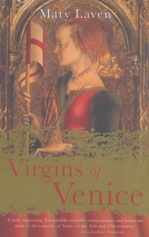 The best books on Renaissance Worlds - Virgins of Venice by Mary Laven