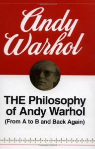The best books on Pop Art - The Philosophy of Andy Warhol by Andy Warhol