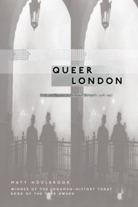 The best books on 1930s Britain - Queer London by Matt Houlbrook