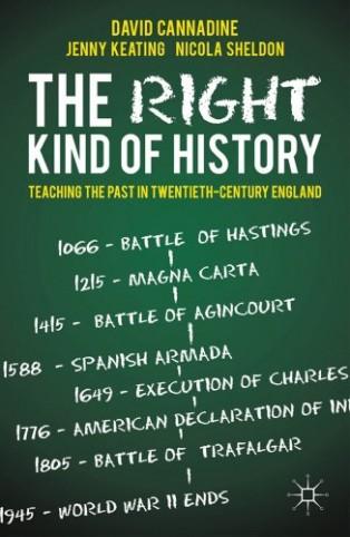 The Right Kind of History by David Cannadine & David Cannadine, Jenny Keating and Nichola Sheldon