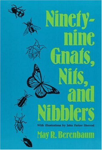 The best books on Bugs - Ninety-nine Gnats, Nits, and Nibblers by May Berenbaum