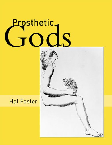 The best books on Pop Art - Prosthetic Gods by Hal Foster