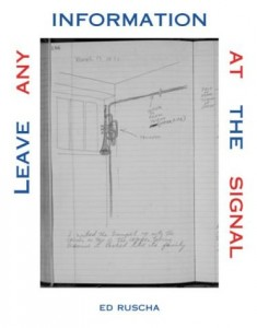 The best books on Pop Art - Leave Any Information at the Signal by Ed Ruscha