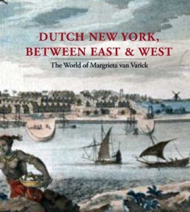 The best books on Renaissance Worlds - Dutch New York, Between East and West by Deborah L Krohn, Marybeth De Filippis and Peter Miller