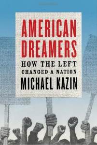 The best books on The Roots of Radicalism - American Dreamers by Michael Kazin