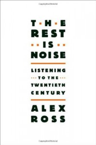 Alex Ross recommends the best Writing about Music - The Rest is Noise by Alex Ross