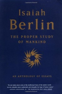 The best books on The Leaderless Revolution - The Proper Study of Mankind by Isaiah Berlin