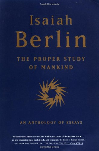 The best books on Isaiah Berlin - The Proper Study of Mankind by Isaiah Berlin