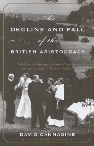 The best books on British Empire - The Decline and Fall of the British Aristocracy by David Cannadine