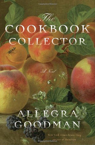 Allegra Goodman recommends the best Jewish Fiction - The Cookbook Collector by Allegra Goodman