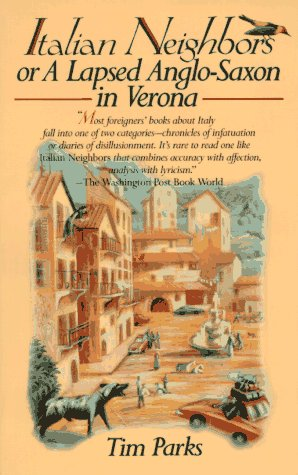 Tim Parks recommends the best Italian Novels - Italian Neighbours by Tim Parks