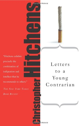 The best books on The Leaderless Revolution - Letters to a Young Contrarian by Christopher Hitchens