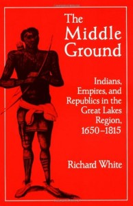 The best books on Native Americans and Colonisers - The Middle Ground by Richard White